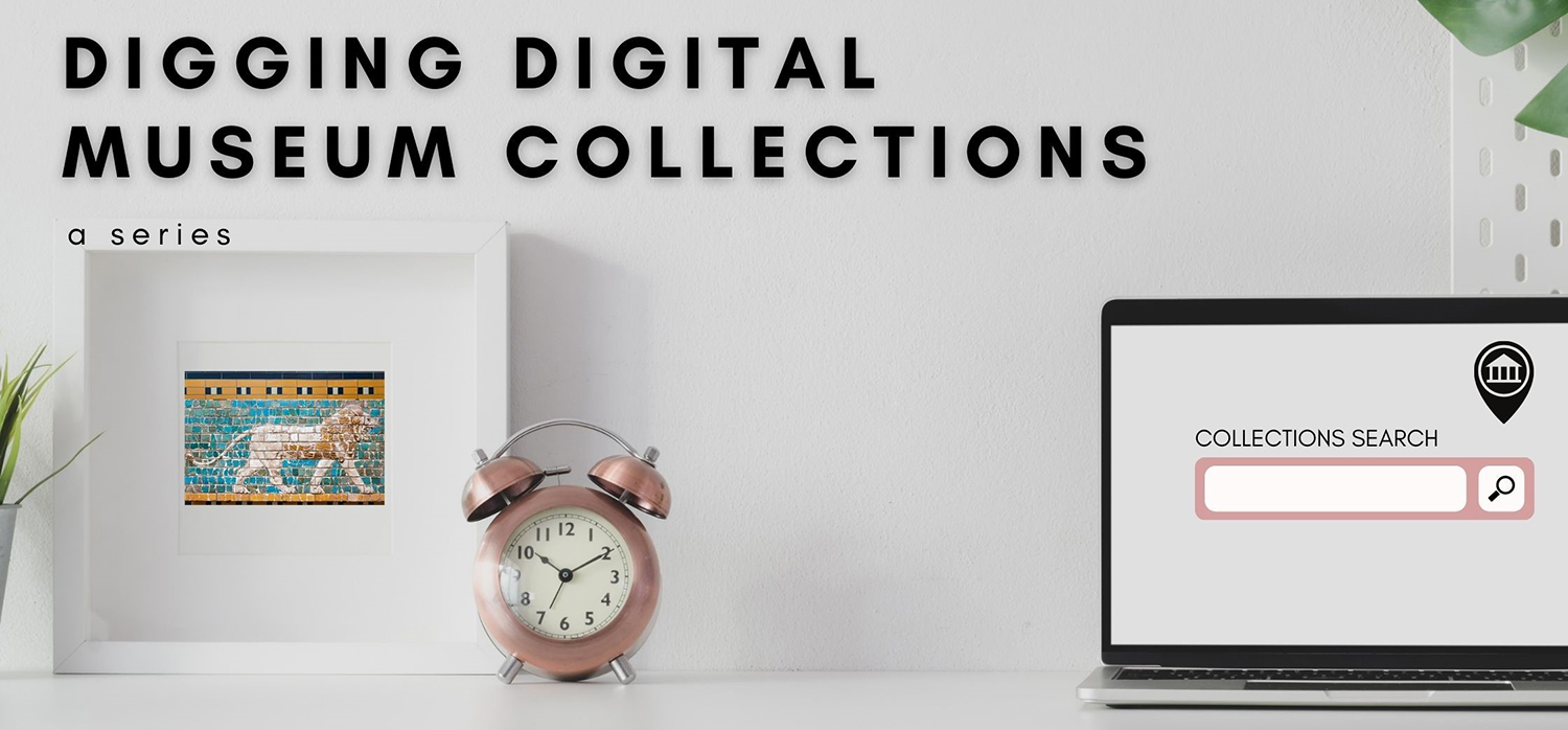 Digging Digital Museum Collections: A Series written on a white wall. On the table by the wall, there is an old alarm clock, a small framed image of the glazed brick lion from the Ishtar Gate. The laptop on the right is open and the screen shows a collections search bar of an unidentified museum.