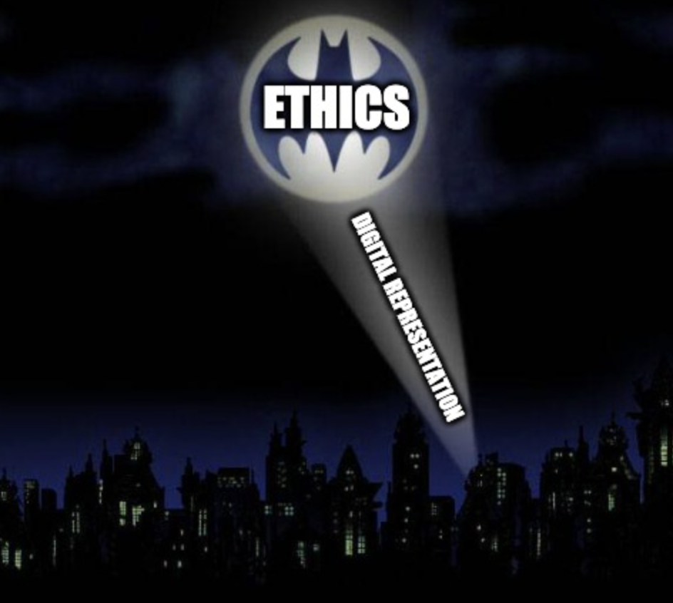 The image is of a Batman logo shone into the sky to make the Bat-Signal. Superimposed over the symbol are the words ethics and digital representation.