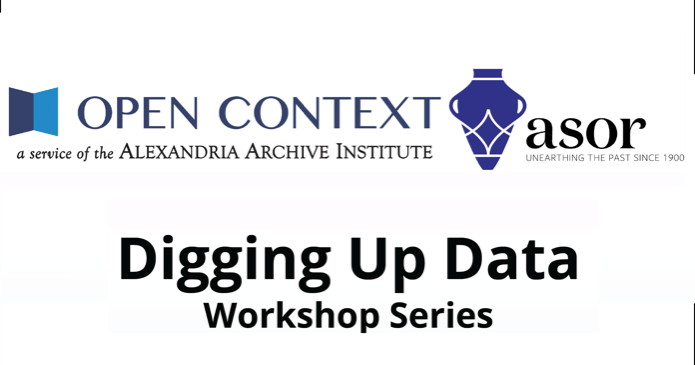 A poster for the Digging up Data Workshop Series by Open context and ASOR