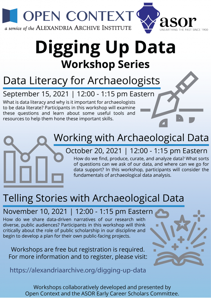 A poster for the Digging Up Data Workshop Series. Open Context & ASOR logos at the top, followed by the series heading; titles and abstracts for each session. Icons of an excavating trowel, a data visualization, and an open book.